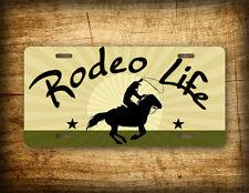 Rodeo Life License Plate Cowboy Barrel Racing Lasso Roper Auto Tag Salt Horse