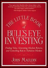 The Little Book of Bull's Eye Investing: Finding Value, Generating Absolute Retu