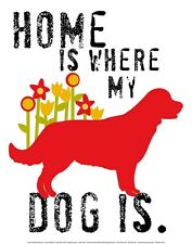 HOME IS WHERE MY DOG IS ART PRINT BY GINGER OLIPHANT motivational cute poster