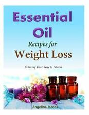 50 Essential Oil Recipes for Weight Loss : - Relaxing Your Way to Fitness by...