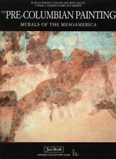 Pre-Columbian Painting : Murals of the Mesoamerica by B. De La Fuente