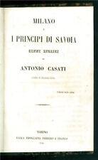 CASATI ANTONIO MILANO E I PRINCIPI DI SAVOIA CENNI STORICI FERRERO E FRANCO 1853
