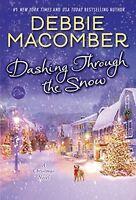 Dashing Through the Snow: A Christmas Novel by Debbie Macomber
