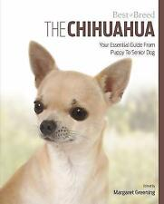 The Chihuahua: Your Essential Guide from Puppy to Senior Dog (Paperback or Softb