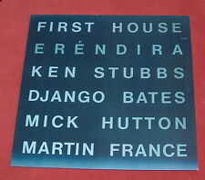 FIRST HOUSE LP ECM 1307 ORIG ERENDIRA  KEN STUBBS DJANGO BATES