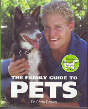 The Family Guide To Pets - Dr.Chris Brown