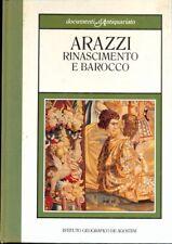 ARAZZI, RINASCIMENTO E BAROCCO  GABETTI MARGHERITA