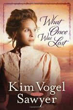 What Once Was Lost: A Novel by Kim Vogel Sawyer