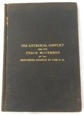 The Liturgical Conflict And The Peace Movement Reformed Church U.S. 1896 Kuhns R