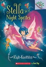 Stella and the Night Sprites: Knit-Knotters 1 by Sam Hay (2016, Paperback)
