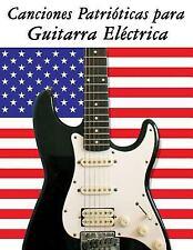 Canciones Patrióticas para Guitarra Eléctrica : 10 Canciones de Estados...