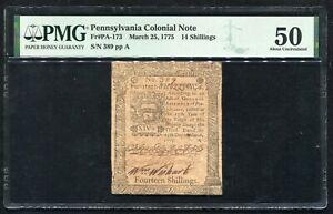 PA-173 MARCH 25, 1775 14s FOURTEEN SHILLINGS PENNSYLVANIA COLONIAL PMG AU-50