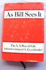 As Bill Sees It : Selected Writings of AA's Co-Founder 1982  21st Printing