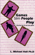 Games Slim People Play: Winning the Game of Being Slim and Fit