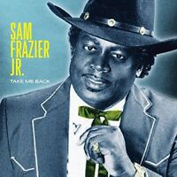 Sam Frazier Jr. - Take Me Back [CD]