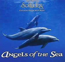 Dan Gibson's Solitudes Angels of the sea-Exploring nature with music (1995) [CD]