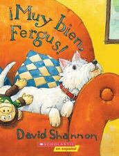 ¡Muy Bien, Fergus! by David Shannon (2006, Paperback)