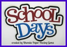 School Days title paper piecing for Premade Scrapbook Pages Die Cut by Rhonda