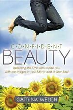 Confident Beauty : Reflecting the One Who Made You, with the Images in Your...