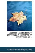 Japanese Letters: Eastern Impressions of Western Men and Manners, as ...: By ...