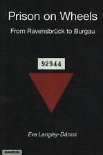 Prison on Wheels: From Ravensbruck to Burgau - New Book Langley-Danos, Eva
