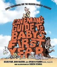 Caveman's Guide to Baby's First Year: Early Fatherhood for the Modern Hunter-Gat
