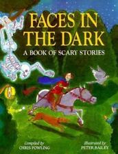 Faces in the Dark: A Book of Scary Stories