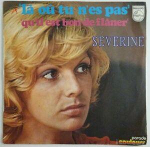 """SEVERINE : LA OU TU N'ES PAS / QU'IL EST BON DE FLANER ♦ 45 TOURS / 7"""" ♦"""