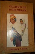 Children of South American, by KA Hodge, c. 1923, Fleming H Revell pub.