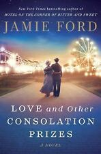 Love and Other Consolation Prizes: A Novel by Ford, Jamie