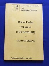 DOCTOR FISCHER OF GENEVA OR THE BOMB PARTY-  UNCORRECTED PROOF BY GRAHAM GREENE