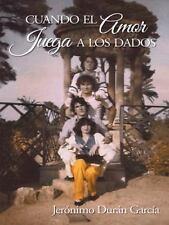 Cuando el Amor Juega a Los Dados by Jerónimo Durán García (2014, Paperback)