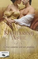 Como casarse con un granuja (Spanish Edition)