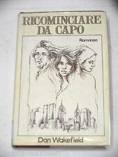 RICOMINCIARE DA CAPO Dan Wakwfield Club Italiano dei Lettori 1980 libro romanzo