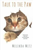 Talk to the Paw, Paperback by Metz, Melinda, Brand New, Free P&P in the UK