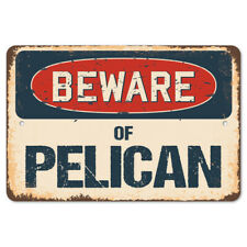 Beware Of Pelican Rustic Sign SignMission Classic Rust Wall Plaque Decoration