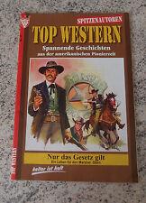 TOP WESTERN Roman Heft Nr. 10 Nur das Gesetz gilt