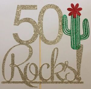 50 Rocks!Cactus🌵Mexican Cake Topper 50th Birthday Party 50 Fiftieth Add Any Age