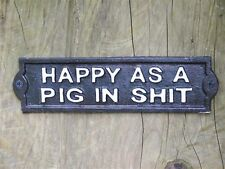 Sign/Plaque ~ Metal/Cast Iron ~ HAPPY AS A PIG IN SH*T.. ~ Indoors/Outdoors