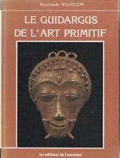 Le Guidargus de l'Art Primitif : 20 ans ventes publiques - Raymonde Wilhelem