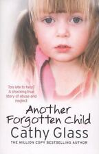 Another Forgotten Child: By Cathy Glass