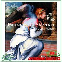 FRANCESCO SALVIATI O LA BELLA MANIERA Libro catalogo mostra arte rinascimento