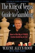 The King of Vegas' Guide to Gambling: How to Win Big at POKER, Casino Gambling &