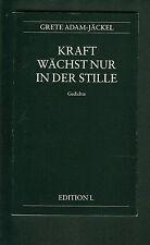 Kraft wächst nur in der Stille Grete Adam-Jäckel Gedichte 1991 Wien Weinheim