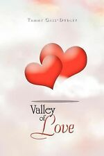 Valley of Love : 2 Hearts Become One by Tammy Gass-Dudley (2012, Paperback)