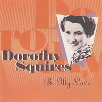 Dorothy Squires - Be My Love [CD]