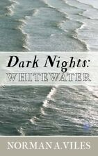 Dark Nights: Whitewater - New Book Norman A. Viles