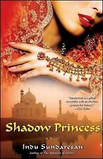 Shadow Princess by Indu Sundaresan (2011, Paperback)