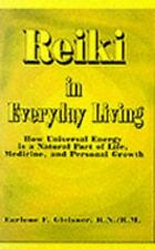 Reiki in Everyday Living : How Universal Energy Is a Natural Part of-ExLibrary