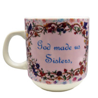 God Made Us Sisters Love Made Us Friends Mug Pink Christian World Floral Coffee